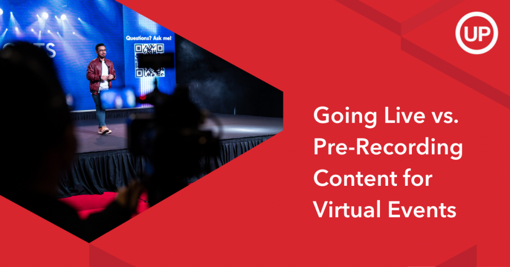 Going Live vs. Pre-Recording Content for Virtual Events